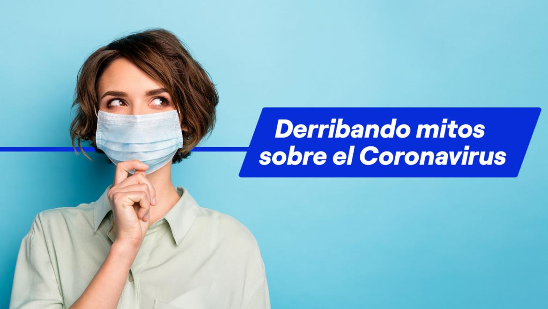 Cuidarnos es responsabilidades de todos: mitos y verdaderos sobre el coronavirus